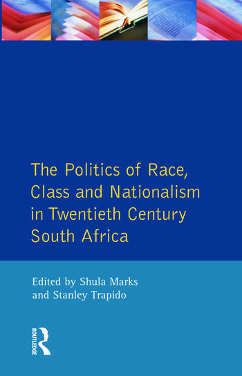 The Politics of Race, Class and Nationalism in Twentieth Century South Africa book cover