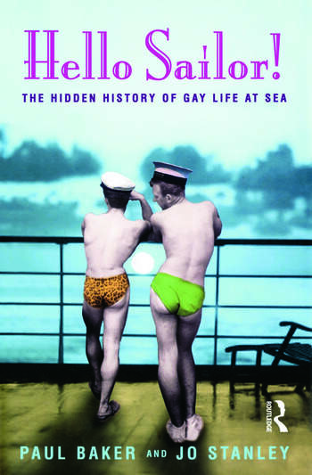 Hello Sailor! The hidden history of gay life at sea book cover