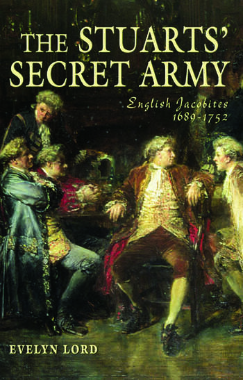 The Stuart Secret Army The Hidden History of the English Jacobites book cover