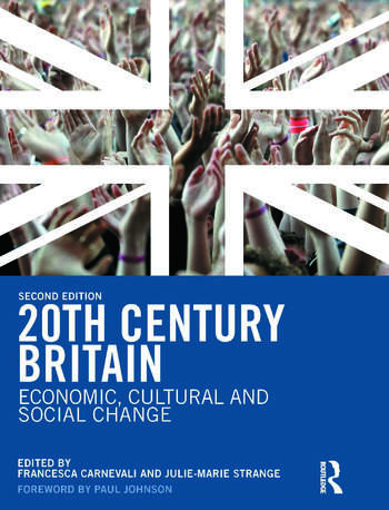 20th Century Britain Economic, Cultural and Social Change book cover