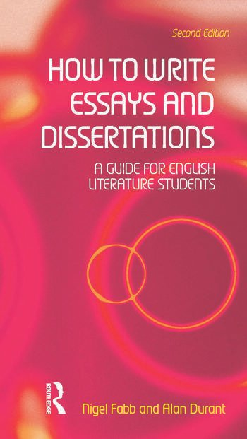 How to Write Essays and Dissertations A Guide for English Literature Students book cover