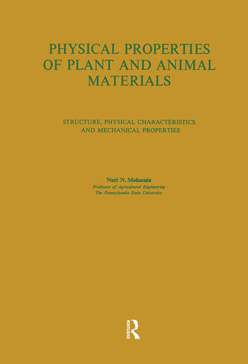 Physical Properties of Plant and Animal Materials: v. 1: Physical Characteristics and Mechanical Properties book cover