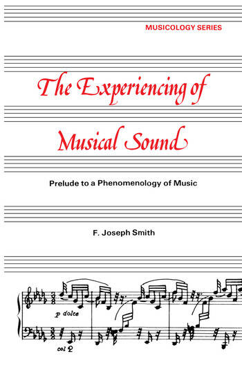 Experiencing of Musical Sound A Prelude to a Phenomenology of Music book cover