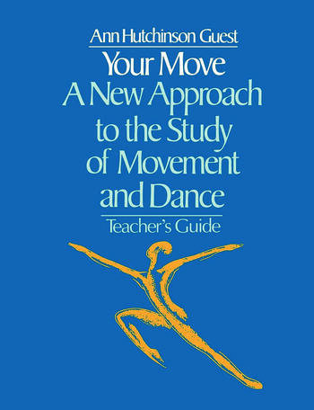 Your Move: A New Approach to the Study of Movement and Dance A Teachers Guide book cover