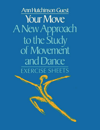Your Move: A New Approach to the Study of Movement and Dance Exercise Sheets book cover
