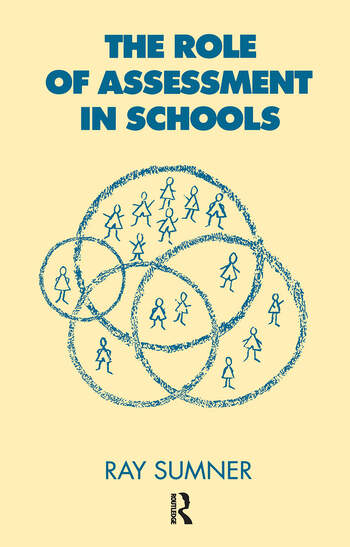 The Role of Assessment in Schools book cover
