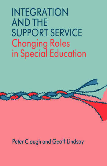 Integration and the Support Service Changing Roles in Special Education book cover
