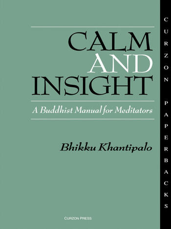 Calm and Insight A Buddhist Manual for Meditators book cover