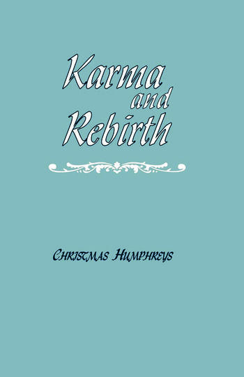 Karma and Rebirth The Karmic Law of Cause and Effect book cover