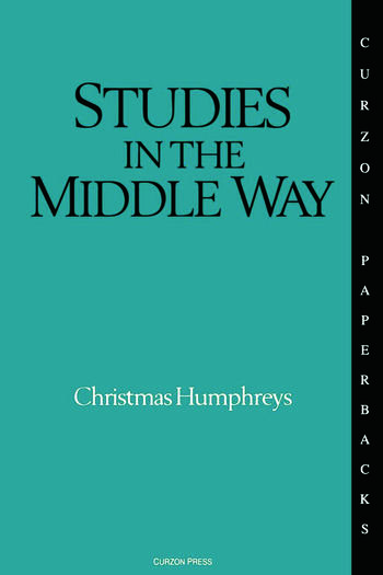 Studies in the Middle Way Being Thoughts on Buddhism Applied book cover