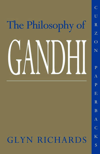 The Philosophy of Gandhi A Study of his Basic Ideas book cover