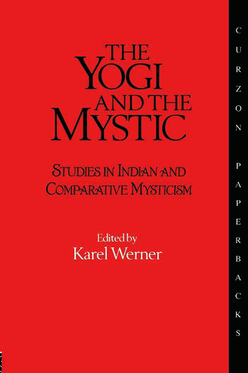 The Yogi and the Mystic Studies in Indian and Comparative Mysticism book cover