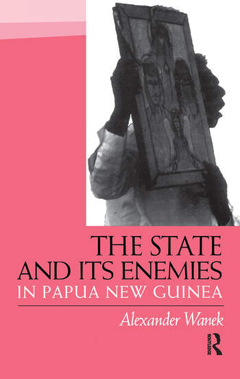 The State and Its Enemies in Papua New Guinea book cover