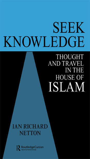 Seek Knowledge Thought and Travel in the House of Islam book cover