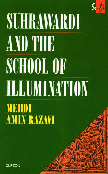 Suhrawardi and the School of Illumination book cover