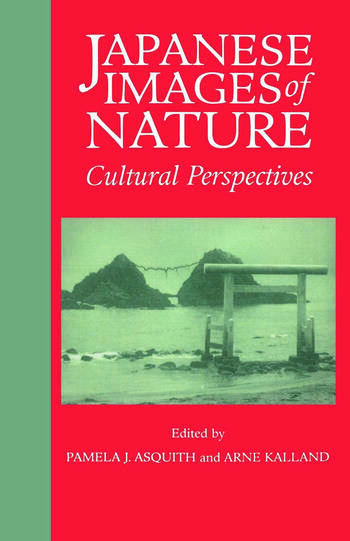 Japanese Images of Nature Cultural Perspectives book cover