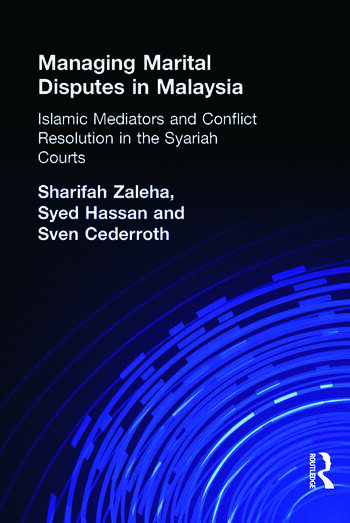 Managing Marital Disputes in Malaysia Islamic Mediators and Conflict Resolution in the Syariah Courts book cover