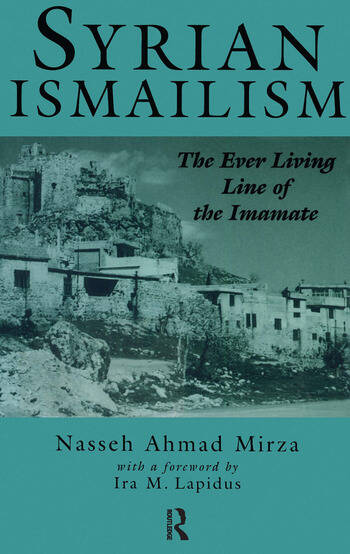 Syrian Ismailism The Ever Living Line of the Imamate, A.D. 1100--1260 book cover
