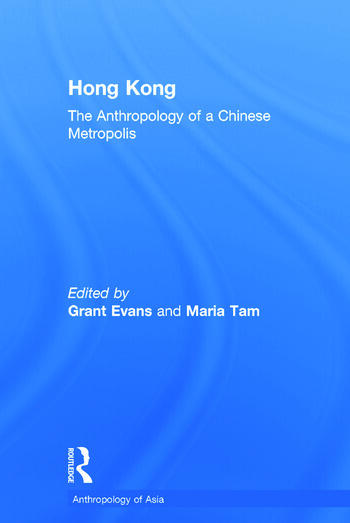 Hong Kong Anthropological Essays on a Chinese Metropolis book cover
