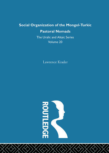 Social Organization of the Mongol-Turkic Pastoral Nomads book cover