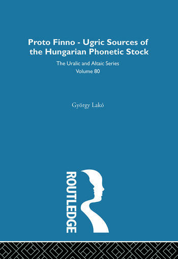 The Proto-Finno-Ugric Antecedents of the Hungarian Phonetic Stock book cover