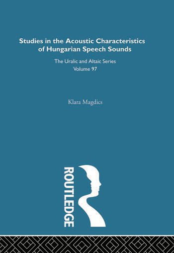 Studies in the Acoustic Characteristics of Hungarian Speech Sounds book cover