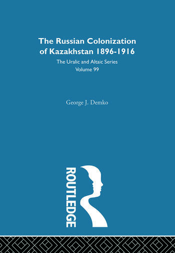 The Russian Colonization of Kazakhstan book cover
