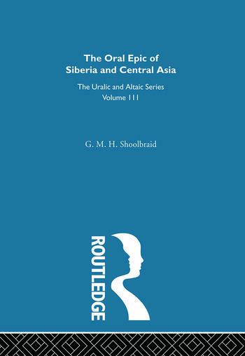 The Oral Epic of Siberia and Central Asia book cover