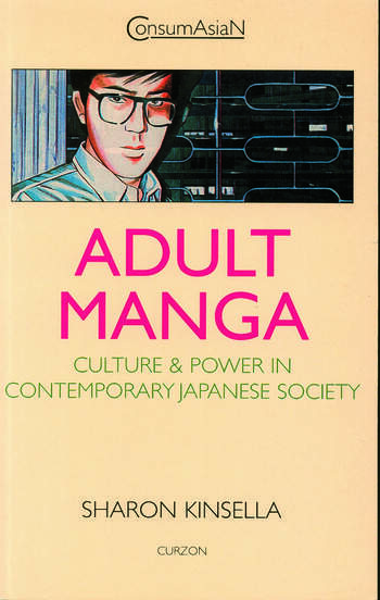Adult Manga Culture and Power in Contemporary Japanese Society book cover