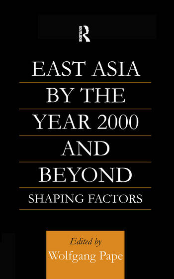 East Asia 2000 and Beyond Shaping Factors/Shaping Actors book cover