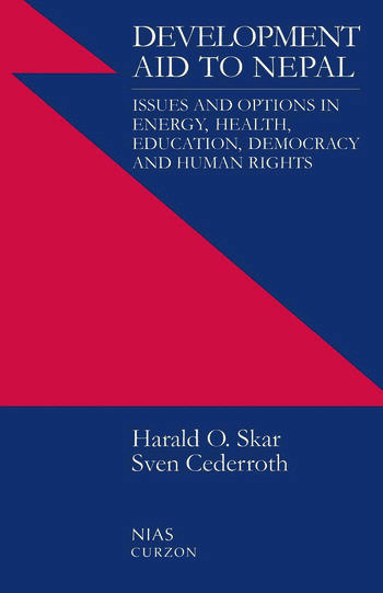 Development Aid to Nepal Issues and Options in Energy, Health, Education, Democracy and Human Rights book cover