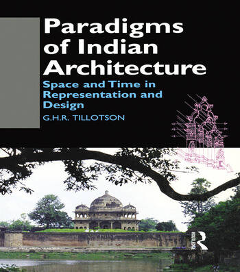 Paradigms of Indian Architecture Space and Time in Representation and Design book cover