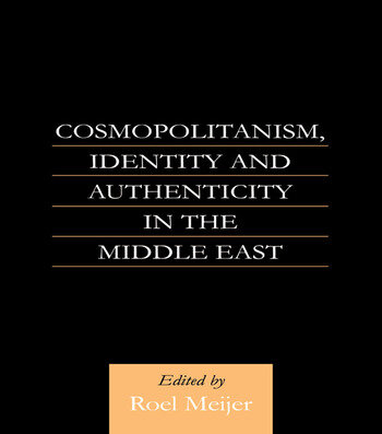 Cosmopolitanism, Identity and Authenticity in the Middle East book cover