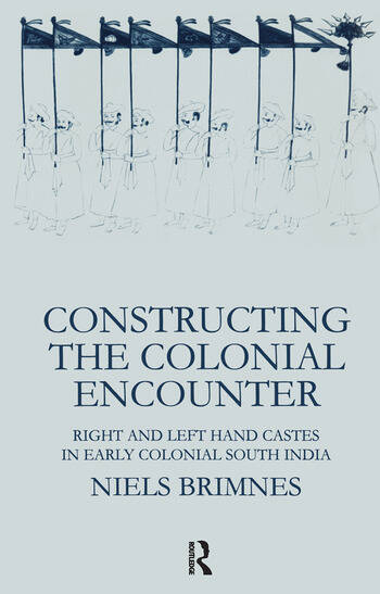 Constructing the Colonial Encounter Right and Left Hand Castes in Early Colonial South India book cover
