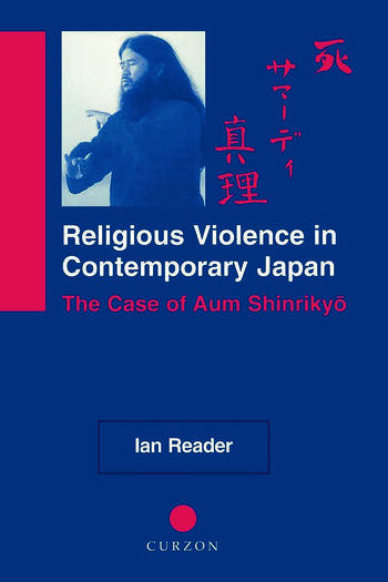 Religious Violence in Contemporary Japan The Case of Aum Shinrikyo book cover