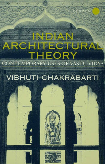 Indian Architectural Theory and Practice Contemporary Uses of Vastu Vidya book cover