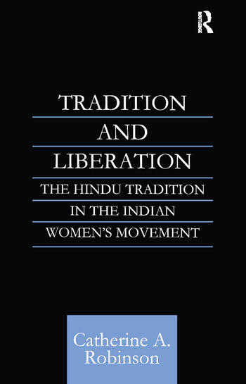Tradition and Liberation The Hindu Tradition in the Indian Women's Movement book cover