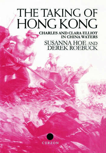 The Taking of Hong Kong Charles and Clara Elliot in China Waters book cover