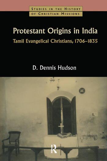 Protestant Origins in India Tamil Evangelical Christians 1706-1835 book cover