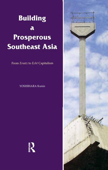 Building a Prosperous Southeast Asia Moving from Ersatz to Echt Capitalism book cover