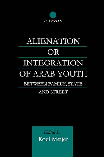 Alienation or Integration of Arab Youth Between Family, State and Street book cover