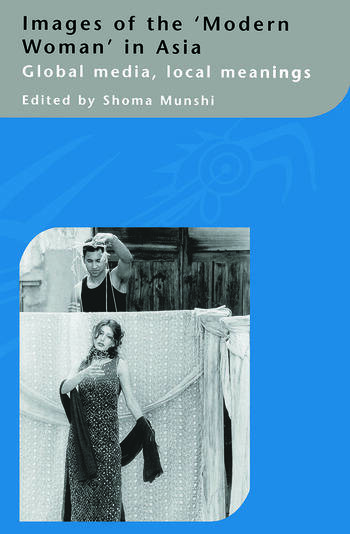 Images of the Modern Woman in Asia Global Media, Local Meanings book cover