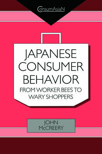 Japanese Consumer Behaviour From Worker Bees to Wary Shoppers book cover