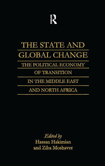 The State and Global Change The Political Economy of Transition in the Middle East and north Africa book cover