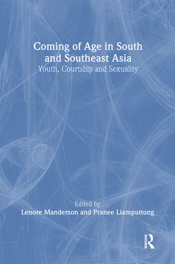 Coming of Age in South and Southeast Asia Youth, Courtship and Sexuality book cover