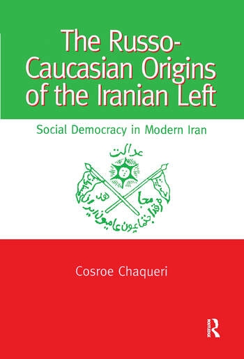 The Russo-Caucasian Origins of the Iranian Left Social Democracy in Modern Iran book cover