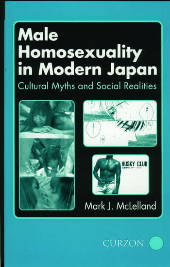 Male Homosexuality in Modern Japan Cultural Myths and Social Realities book cover