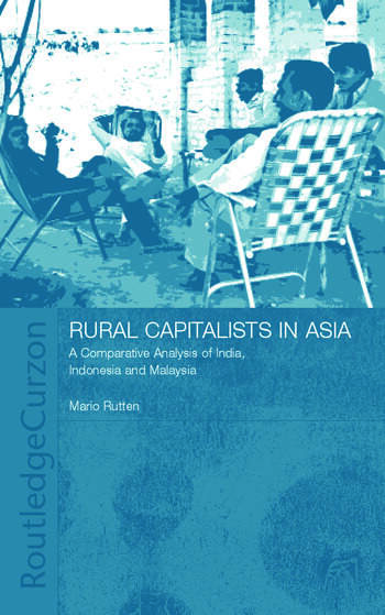 Rural Capitalists in Asia A Comparative Analysis on India, Indonesia and Malaysia book cover