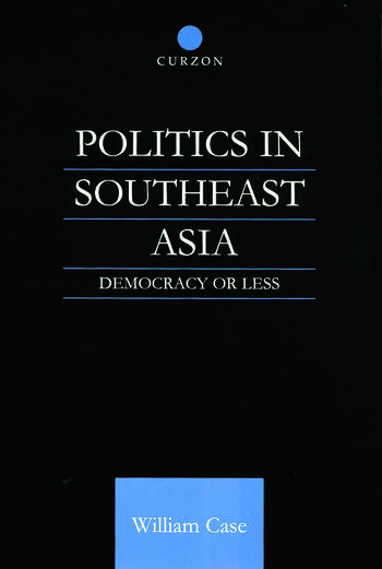 Politics in Southeast Asia Democracy or Less book cover