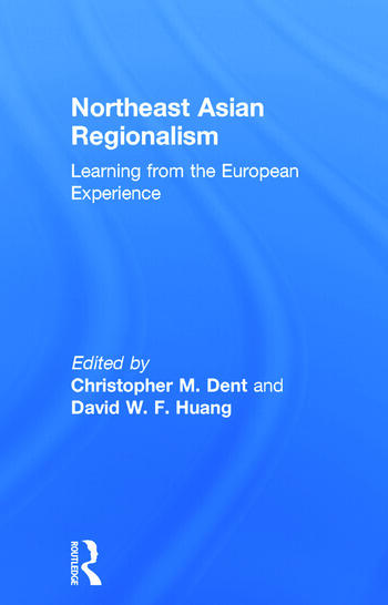 Northeast Asian Regionalism Lessons from the European Experience book cover